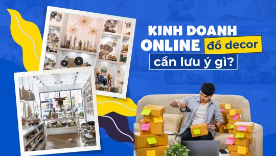 Kinh doanh online đồ decor nội thất hiệu quả cho người mới bắt đầu