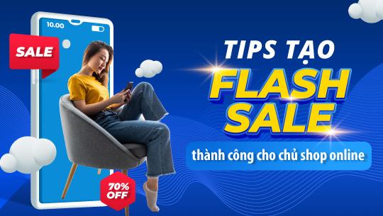 Mách chủ shop online bí quyết tạo Flash sale thành công