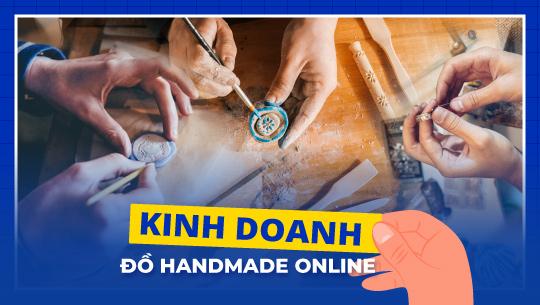 Những bước chuẩn bị cơ bản cho người mới bắt đầu kinh doanh đồ handmade online