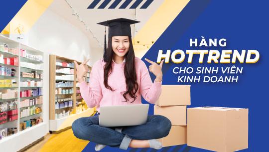 Mẹo tìm kiếm hàng hot trend 2021 để kinh doanh online dành cho sinh viên