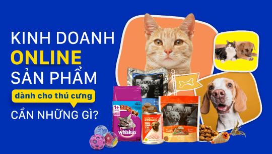 Khởi nghiệp kinh doanh online thành công với các sản phẩm dành cho thú cưng
