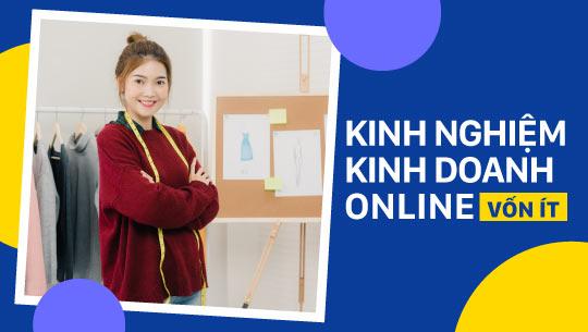 Kinh nghiệm kinh doanh online ít vốn cho người mới bắt đầu